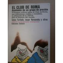El Club De Roma Anatomia De Un Grupo De Presion Furtado 1976