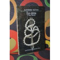 La Cena Y Otras Historias Alfonso Reyes Lecturas Mexicanas