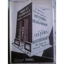 Historia De La Humanidad De Su Cultura E Instituciones J, J