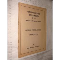 Libro Ortografia Integral Metodo Mijares , Material Para El