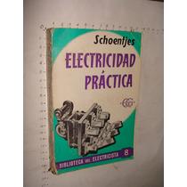 Libro Electricidad Practica, Schoenfjes, Biblioteca Del Elec