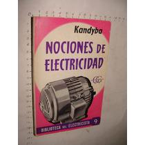 Libro Nociones De Electricidad, Kandyba, Biblioteca Del Elec
