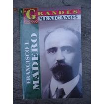 Francisco I Madero Los Grandes Mexicanos