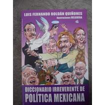 Diccionario Irreverente De Politica Mexicana