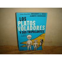 Los Platos Voladores Y Sus Tripulantes - Eduardo A. Tucci