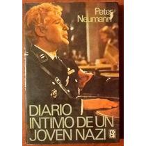 Diario Íntimo De Un Joven Nazi Peter Neumann 1a. Ed.