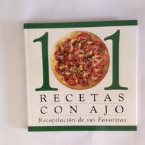 101 Recetas Con Ajo
