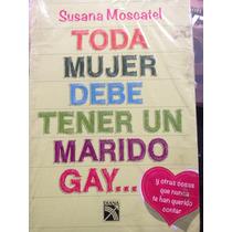 Toda Mujer Debe Tener Un Marido Gay :