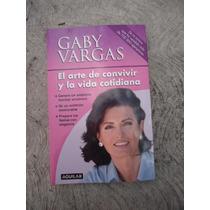Gaby Vargas El Arte De Convivir Y La Vida Cotidiana