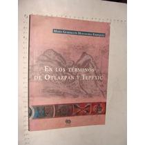Libro En Los Terminos De Otlazpan Y Tepexic, Maria Guadalupe