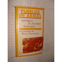Libro Pueblos En Armas, Guatemala, El Savador, Nicaragua, En