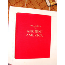 Libro Treasures Of Ancient America, 229 Paginas, Imágenes H