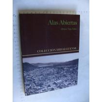 Libro Alas Abiertas, Colección Hidalguense, Alfonso Teja Sab