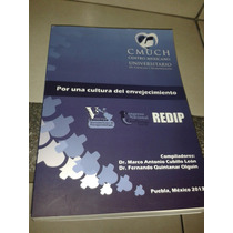Libro Por Una Cultura Del Envejecimiento (pue. Mex 2013)