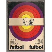 Libro Futbol México Todo Lo Que Debe Saber De Futbol 1973
