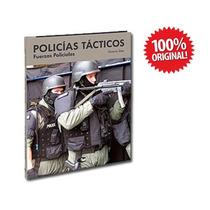 Libro Policias Tacticos 1 Tomo Ediciones Cultural