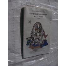 Libro Los Pajaros Duermen En El Suelo , Jorge Antonio Garcia