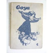 Vida Y Obra. Goya. Centro Editor De América Latina. 1971.