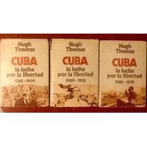 Cuba Lucha Por La Libertad Hugh Thomas Tapa Dura 1a. Ed.