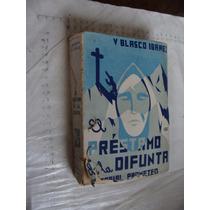 Libro Antiguo Año 1946 ,el Prestamo De La Difunta , V. Blasc