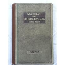 Ftd. Doctrina Cristiana. Curso Medio. 1939.