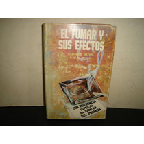 El Fumar Y Sus Efectos - Sidney Russ