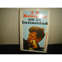 J. F. Kennedy En La Intimidad - Benjamin C. Bradley