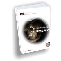 Sectas Destructivas Y Satanismo