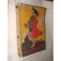 Libro Los Tres Mosqueteros , A. Dumas , 324 Paginas , Dañad