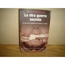 La Otra Guerra Secreta - Jacinto Rodríguez Munguía