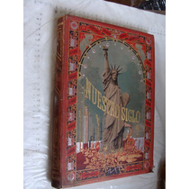 Libro Antiguo Año 1883 , Nuestro Siglo , Otto Von Leixner ,