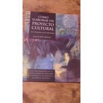 Libro Cómo Elaborar Un Proyecto Cultural
