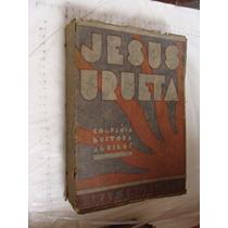 Libro Antiguo Año 1930 , Jesus Urueta , Vol. Primero , 459