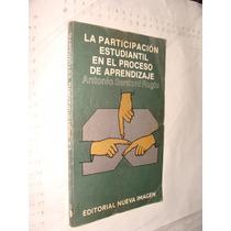 Libro La Participacion Estudiantil En El Proceso De Aprendiz