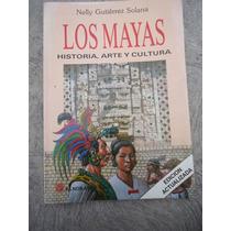 Los Mayas Historia Arte Cultura Nelly Gutierrez