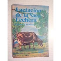 Lactación De La Vaca Lechera. C. T. Whittemore. Cecsa.