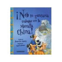 Libro No Te Gustaria Trabajar En La Muralla China
