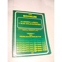 Libro Algebra Lineal Y Sus Aplicaciones , Serie Schaum , Ju