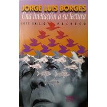 Emilio Pacheco Jorge Luis Borges Una Invitación A Su Lectura