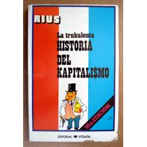 Rius. La Trukulenta Historia Del Kapitalismo. Vbf