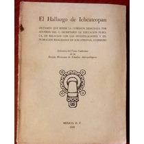 El Hallazgo De Ichcateopan Dictamen Sep. Año 1950