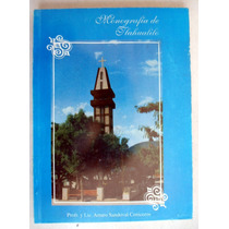 Tlahualilo, Dgo. Monografía. Arturo Sandoval Ceniceros. Vbf