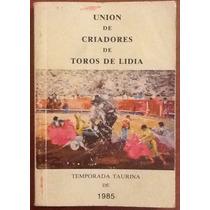 Union De Criadores De Toros De Lidia Temporada De 1985