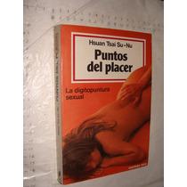 Libro Puntos Del Placer , La Digitopuntura Sexual , Hsuan Ts