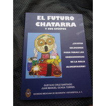 El Futuro Chatarra Y Sus Efectos Gustavo Cruz
