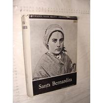 Libro Santa Bernardita , Año 1958 , Virgen De Fatima