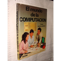 Libro El Mundo De La Computacion Curso Teorico Practico , Oc