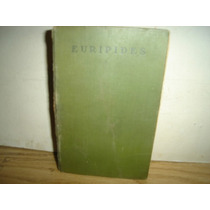Antiguo Libro De Unam - Eurípides, Tragedias-1921