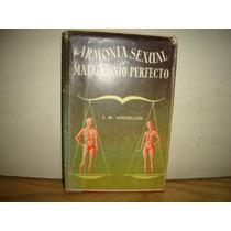 Armonía Sexual Y Matrimonio Perfecto - J. M. Andrillon- 1955