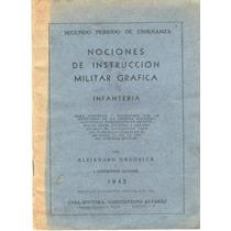 Ordorica. Nociones De Instrucción Militar Gráfica.infantería